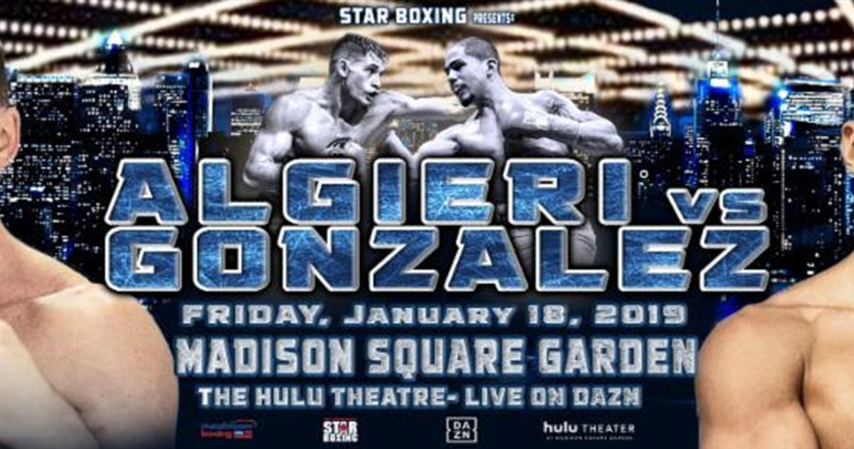 JAN 18TH: CHRIS ALGIERI TO FIGHT DANNY GONZALEZ AT MSG LIVE ON DAZN